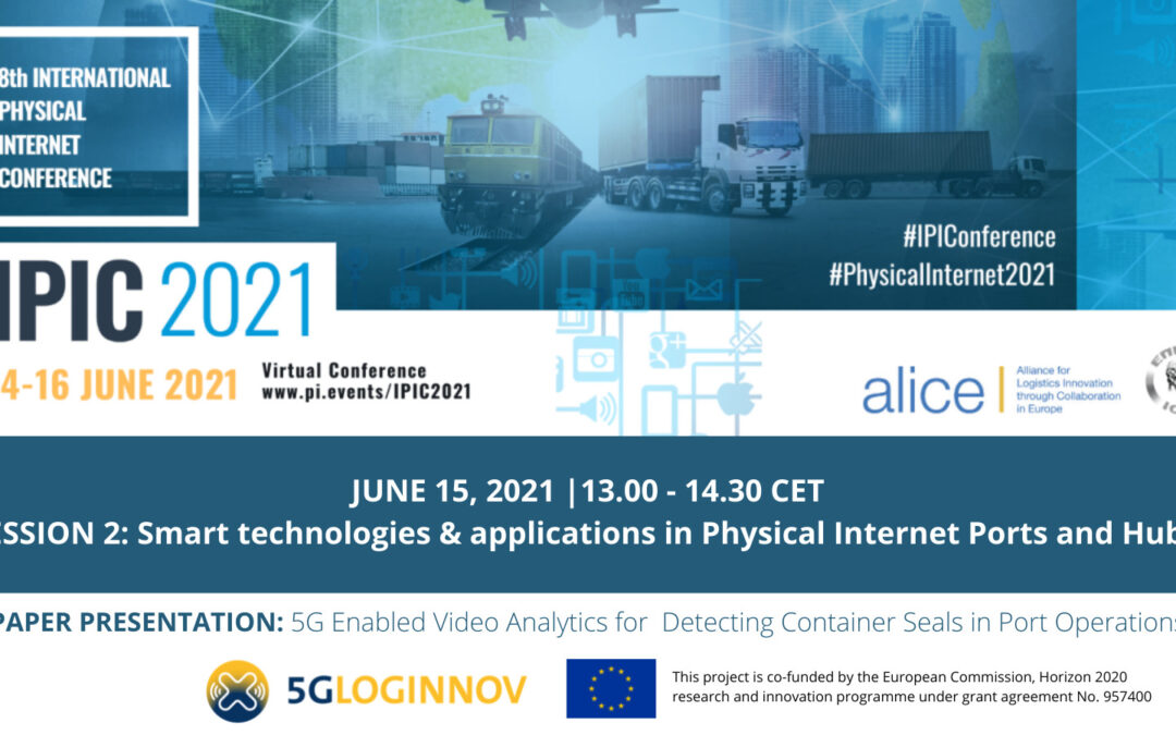5G-LOGINNOV at IPIC2021: Smart technologies and applications in Physical Internet Ports and Hubs