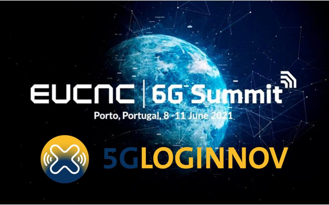5G-LOGINNOV at the 2021 Joint EuCNC & 6G Summit